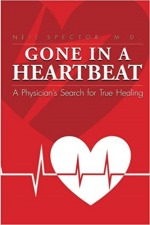 GONE IN A HEART BEAT – A PHYSICIAN'S SEARCH FOR TRUE HEALING
